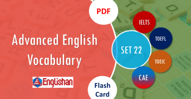 Advanced Vocabulary for Printable Flashcards Set 22 PDF IELTS,TOEFL, TOEIC , GRE ,CSS, UPSC and other language exam.