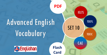 Advanced Vocabulary for Printable Flashcards Set 10 PDF IELTS,TOEFL, TOEIC , GRE ,CSS, UPSC and other language exam.