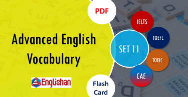 Advanced Vocabulary for Printable Flashcards Set 11 PDF IELTS,TOEFL, TOEIC , GRE ,CSS, UPSC and other language exam.