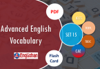 Advanced Vocabulary for Printable Flashcards Set 15 PDF IELTS,TOEFL, TOEIC , GRE ,CSS, UPSC and other language exam.