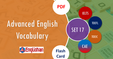 Advanced Vocabulary for Printable Flashcards Set 17 PDF IELTS,TOEFL, TOEIC , GRE ,CSS, UPSC and other language exam.