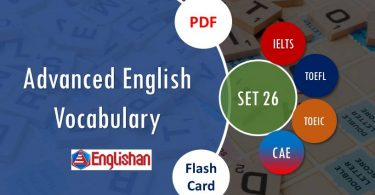 Advanced Vocabulary for Printable Flashcards Set 26 PDF IELTS,TOEFL, TOEIC , GRE ,CSS, UPSC and other language exam.