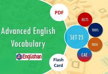 Advanced Vocabulary for Printable Flashcards Set 25 PDF IELTS,TOEFL, TOEIC , GRE ,CSS, UPSC and other language exam.