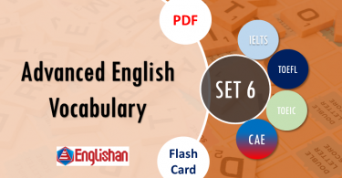 Advanced Vocabulary for Printable Flashcards Set 6 PDF IELTS,TOEFL, TOEIC , GRE ,CSS, UPSC and other language exam.