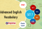 Advanced Vocabulary for Printable Flashcards Set 7 PDF IELTS,TOEFL, TOEIC , GRE ,CSS, UPSC and other language exam.