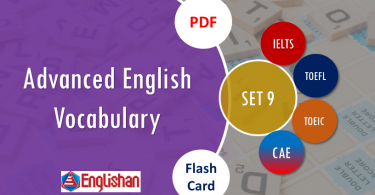 Advanced Vocabulary for Printable Flashcards Set 9 PDF IELTS,TOEFL, TOEIC , GRE ,CSS, UPSC and other language exam.