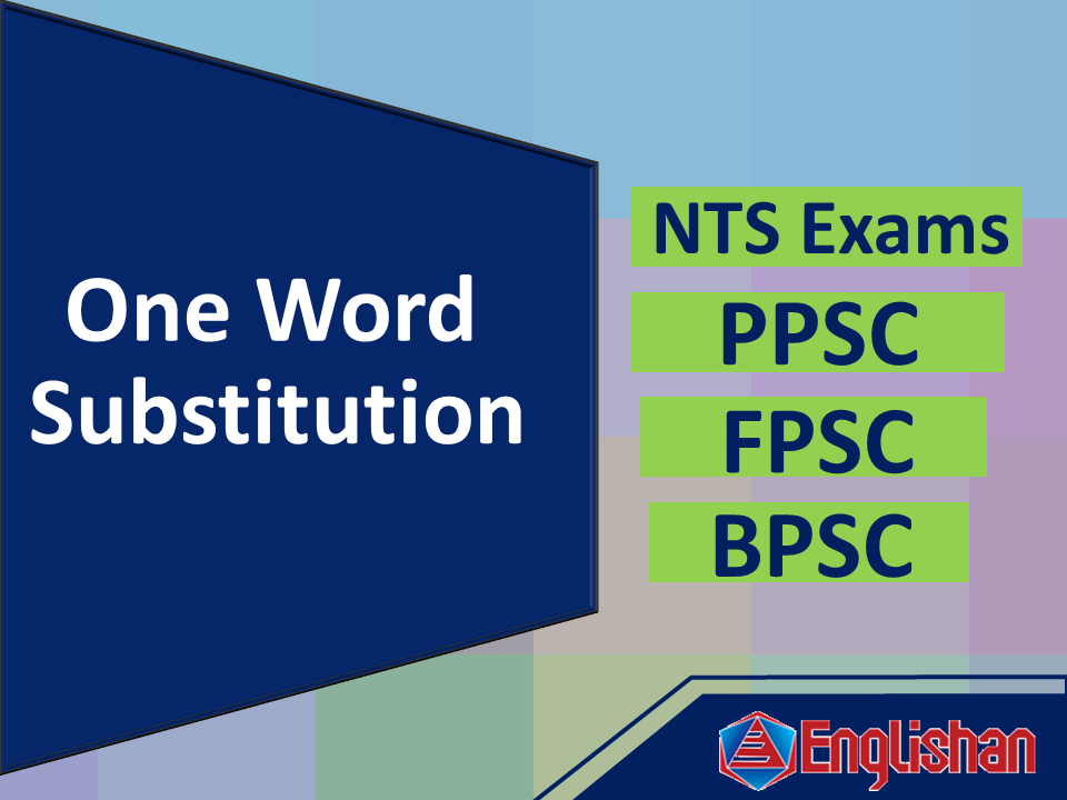 One Word Substitution in English PDF for BPSC,PPSC,FPSC,NTS