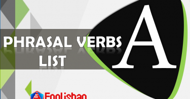 Phrasal Verb List A for IELTS, TOFEL, GRE, PTE, CELPIP, CSS, PMS, UPSC, PPSC, FPSC with English to English meanings and sentences