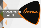 Phrasal Verbs with Come with example sentences