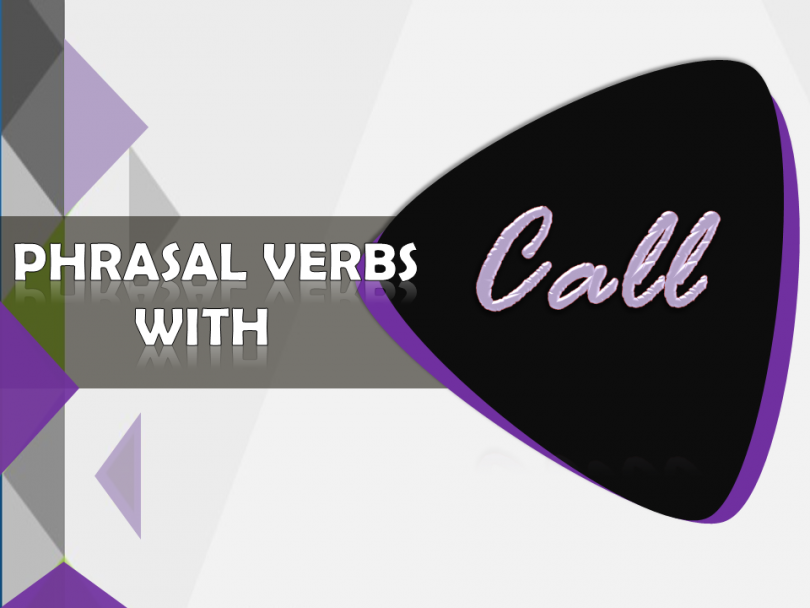 Phrasal Verbs with Call with Sentences and Meanings Download PDF Lesson