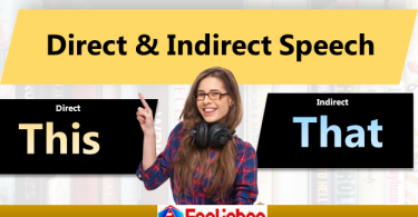 Direct and Indirect speech with Examples and Explanations available in this post. We are going to share some rules for learner because Direct and Indirect can be a source of confusion for learner.