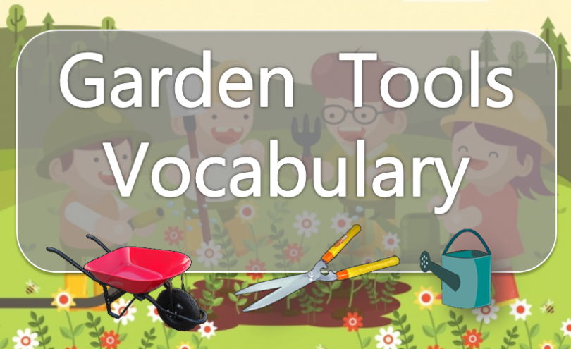 Garden Tools Vocabulary with images and Flashcards