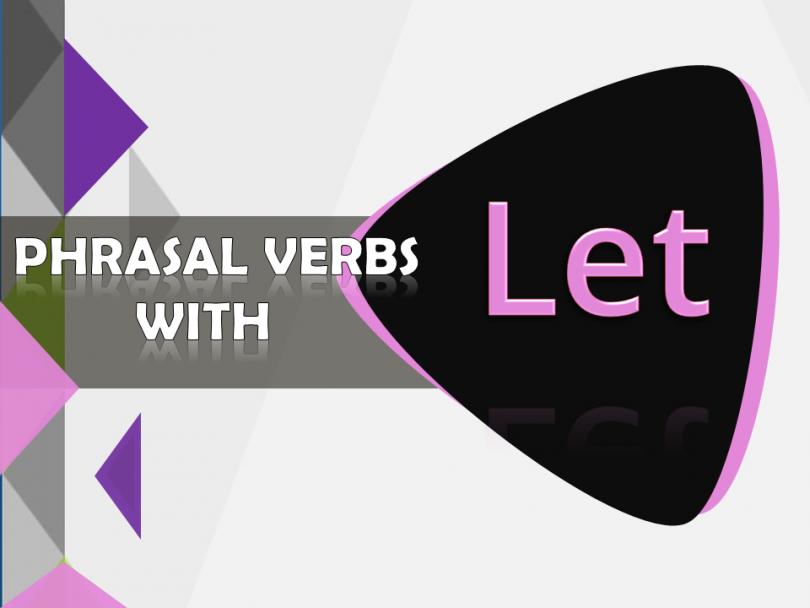 Phrasal Verbs with let with Sentences and Meanings Download PDF Lesson