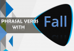 Phrasal Verbs with Fall with example sentences and meanings