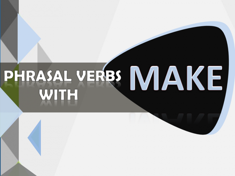 Phrasal Verbs with Make with Sentences and Meanings Download PDF Lesson
