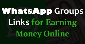 WhatsApp Groups Links for Earning Money Online