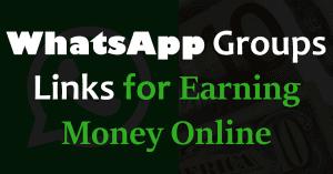 WhatsApp Groups Links for Earning Money Online