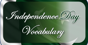 Independence Day Vocabulary words English to Urdu. Important Vocabulary to talk about independence with English and Urdu Meanings and Sentences.